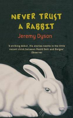 Never Trust a Rabbit by Jeremy Dyson image
