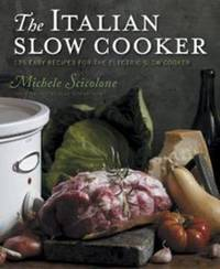 The Italian Slow Cooker by Michele Scicolone