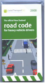 The Official New Zealand Road Code for Heavy Vehicle Drivers 2008