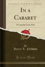 In a Cabaret by Harry L Newton