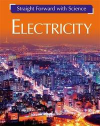 Straight Forward with Science: Electricity by Peter Riley