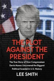 The Plot Against the President by Lee Smith