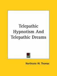 Telepathic Hypnotism and Telepathic Dreams by Northcote W. Thomas