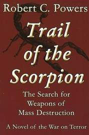 Trail of the Scorpion: The Search for Weapons of Mass Destruction by Robert C. Powers image