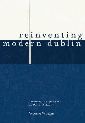 Reinventing Modern Dublin by Yvonne Whelan image