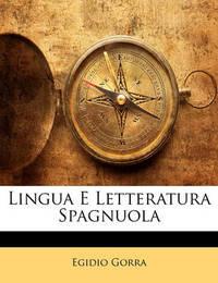 Lingua E Letteratura Spagnuola by Egidio Gorra
