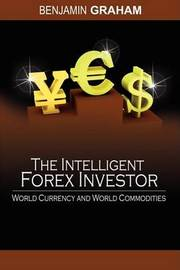 The Intelligent Forex Investor by Benjamin Graham