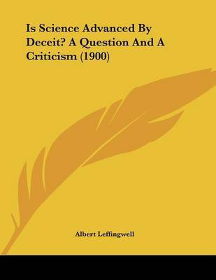 Is Science Advanced by Deceit? a Question and a Criticism (1900) by Albert Leffingwell image