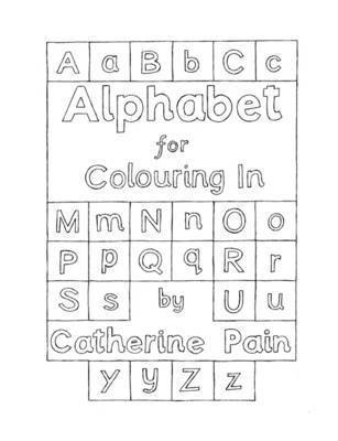 Alphabet for Colouring In by Catherine Pain