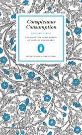 Conspicuous Consumption by Thorstein Veblen image