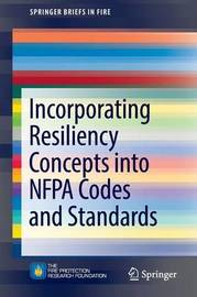 Incorporating Resiliency Concepts into NFPA Codes and Standards by Kenneth W. Dungan
