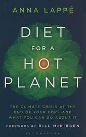 Diet for a Hot Planet: The Climate Crisis at the End of Your Fork and What You Can Do about It by Anna Lappe image
