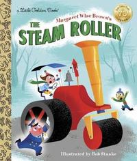 LGB Margaret Wise Brown's The Steam Roller by Margaret Wise Brown
