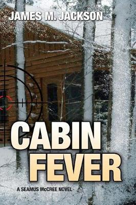 Cabin Fever by James M Jackson image