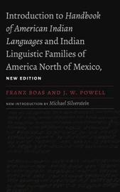 Introduction to Handbook of American Indian Languages and Indian Linguistic Families of America North of Mexico by Franz Boas