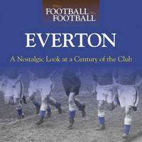 When Football Was Football: Everton by Michael Heatley