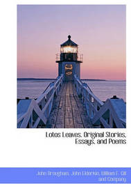 Lotos Leaves. Original Stories, Essays, and Poems by John Brougham