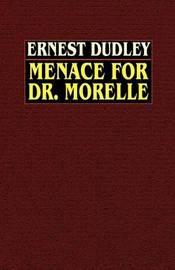 Menace for Dr. Morelle by Ernest Dudley image