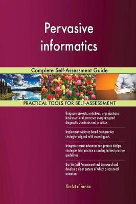 Pervasive Informatics Complete Self-Assessment Guide by Gerardus Blokdyk image