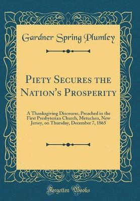 Piety Secures the Nation's Prosperity by Gardner Spring Plumley