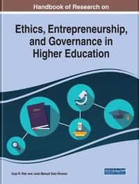 Handbook of Research on Ethics, Entrepreneurship, and Governance in Higher Education