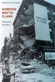 Gordon Matta-Clark by Frances Richard