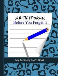 Write It Down Before You Forget It by Shayley Stationery Books