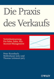 Die Praxis Des Verkaufs: Vertriebssteuerung, Pre Sales, Sales, Key Account Management image