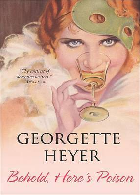 Behold, Here's Poison by Georgette Heyer image