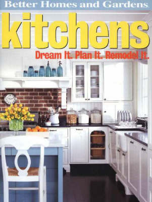 Kitchens: Dream it, Plan it, Remodel it