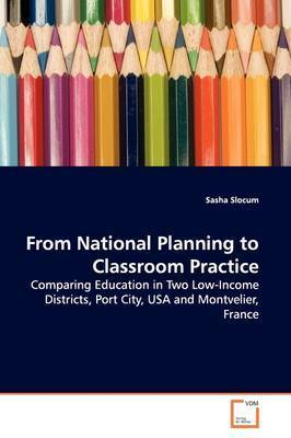 From National Planning to Classroom Practice by Sasha Slocum