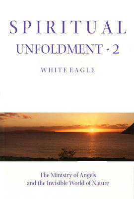 "Spiritual Unfoldment: v. 2 by ""White Eagle"" image"