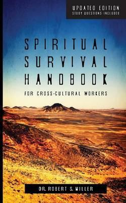 Spiritual Survival Handbook for Cross-Cultural Workers by Robert S. Miller