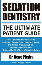 Sedation Dentistry by Rene Piedra
