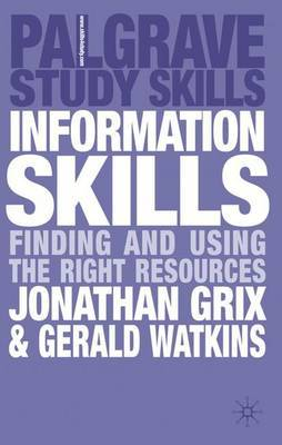 Information Skills by Jonathan Grix