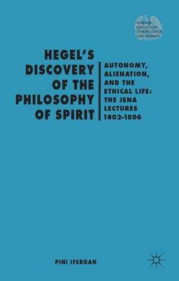 Hegel's Discovery of the Philosophy of Spirit by Pini Ifergan