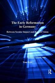 The Early Reformation in Germany by Tom Scott