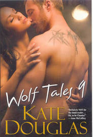 Wolf Tales: Pt. 9 by Kate Douglas