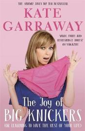 The Joy of Big Knickers by Kate Garraway image