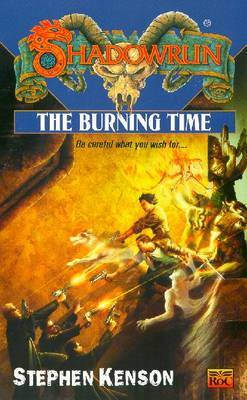 Shadowrun 40: the Burning Time by Stephen Kenson image