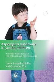 Asperger Syndrome in Young Children by Laurie Leventhal-Belfer