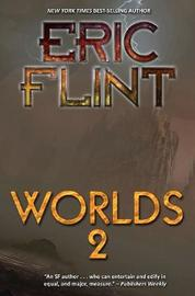 Worlds Two by Eric Flint