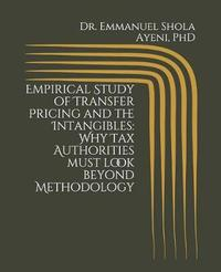 Empirical Study of Transfer Pricing and the Intangibles by Phd Emmanuel Shola Ayeni