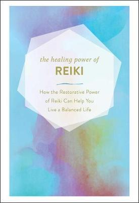 The Healing Power of Reiki by Adams Media