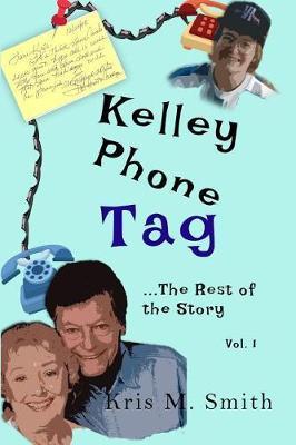 Kelley Phone Tag by Kris M Smith