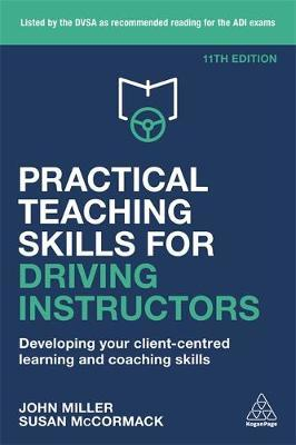 Practical Teaching Skills for Driving Instructors by John Miller