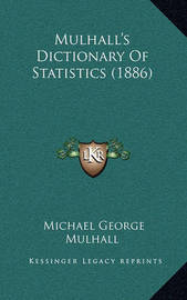 Mulhall's Dictionary of Statistics (1886) by Michael George Mulhall