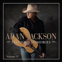 Precious Memories Volume II by Alan Jackson