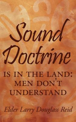 Sound Doctrine by Elder Larry Douglass Reid
