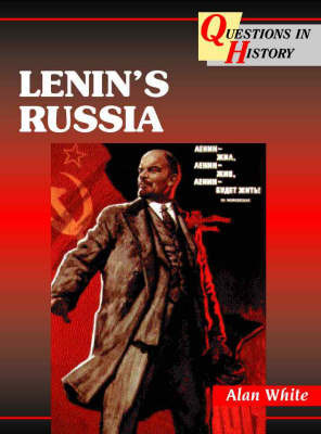 Lenin's Russia by Alan White